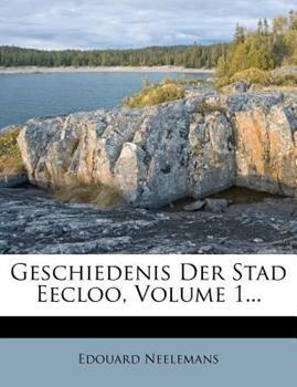 Paperback Geschiedenis der Stad Eecloo, Volume 1... Book