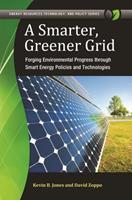 A Smarter, Greener Grid: Forging Environmental Progress Through Smart Energy Policies and Technologies 1440830703 Book Cover