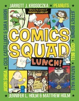 Comics Squad #2: Lunch! - Book #2 of the Comics Squad