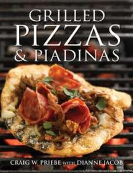 Grilled Pizzas and Piadinas 0756636795 Book Cover