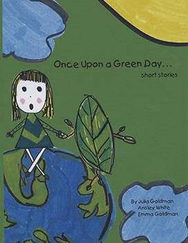 Once Upon a Green Day: Short Stories 0615198252 Book Cover