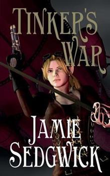 Tinker's War - Book #2 of the Tinkerer's Daughter