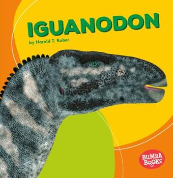 Iguanodon - Book  of the Dinosaurs and Prehistoric Beasts