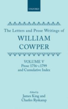 Hardcover The Letters and Prose Writings of William Cowper: Volume 5: Prose 1756-1798 and Cumulative Index Book