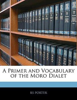 Paperback A Primer and Vocabulary of the Moro Dialet Book