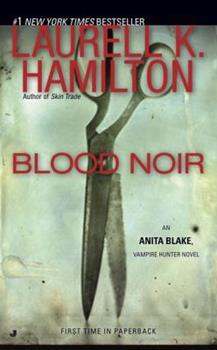 Blood Noir - Book #16 of the Anita Blake, Vampire Hunter