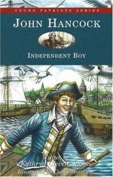 John Hancock New England Boy - Book  of the Childhood of Famous Americans