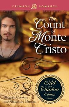 The Count of Monte Cristo - Book #3 of the Wild and Wanton Edition