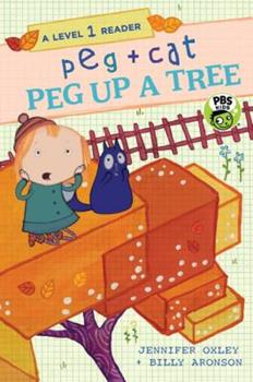 Peg + Cat: Peg Up a Tree: A Level 1 Reader - Book  of the Peg + Cat
