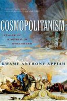 Paperback Cosmopolitanism: Ethics in a World of Strangers Book