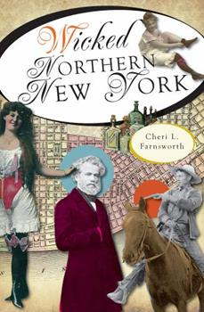 Wicked Northern New York - Book  of the Wicked Series