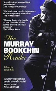 The Murray Bookchin Reader 0304338745 Book Cover