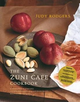 The Zuni Cafe Cookbook: A Compendium of Recipes and Cooking Lessons from San Francisco's Beloved Restaurant 0393020436 Book Cover