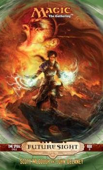 Future Sight - Book #3 of the Magic: The Gathering: Time Spiral Cycle