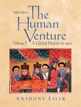 The Human Venture, Volume 1: The Great Enterprise: A World History to 1500 0131835467 Book Cover