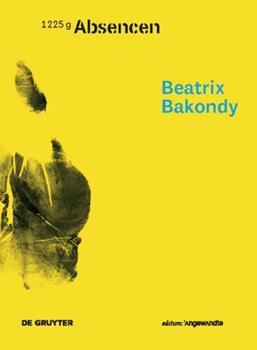 Hardcover Beatrix Bakondy - Absencen [German] Book