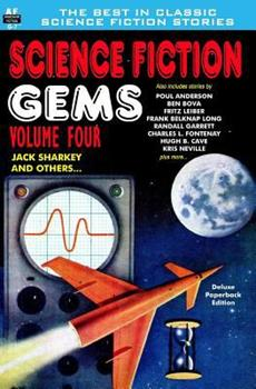 Science Fiction Gems, Volume Four, Jack Sharkey and Others 1612871216 Book Cover