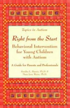 Paperback Right from the Start: Behavioral Intervention for Young Children with Autism (Topics in Autism) Book
