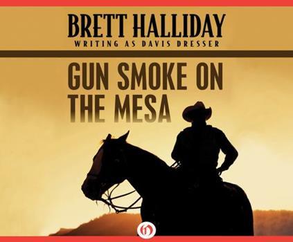 Gun Smoke on the Mesa 1520034555 Book Cover