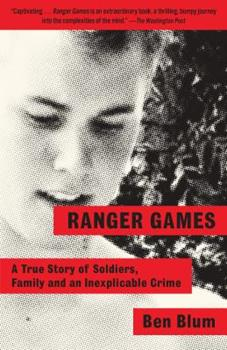 Paperback Ranger Games: A Story of Soldiers, Family and an Inexplicable Crime Book