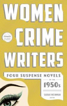 Women Crime Writers: Four Suspense Novels of the 1950s 1598534319 Book Cover