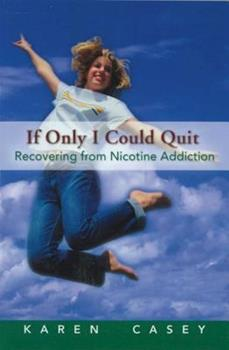 If Only I Could Quit: Becoming a Nonsmoker 0894864386 Book Cover