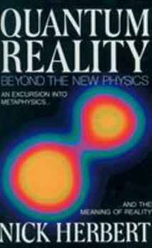 Quantum Reality: Beyond the New Physics 0385187041 Book Cover