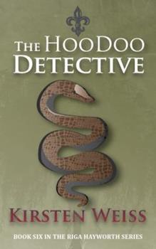 The Hoodoo Detective - Book #6 of the Riga Hayworth