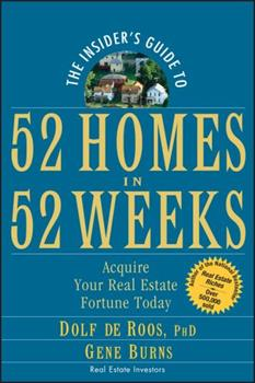 The Insider's Guide to 52 Homes in 52 Weeks: Acquire Your Real Estate Fortune Today 0471757055 Book Cover