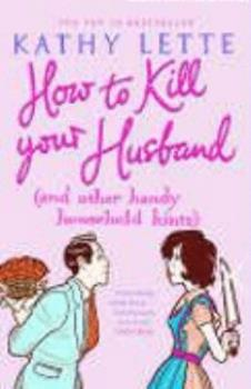 How to Kill Your Husband (and Other Handy Household Hints) 0743468767 Book Cover