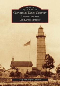 Paperback Guarding Door County: Lighthouses and Life-Saving Stations Book