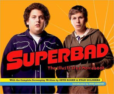 Paperback Superbad: The Illustrated Moviebook (Newmarket Pictorial Moviebooks) Book
