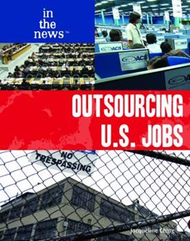 Outsourcing U.S. Jobs (In The News) 1435853679 Book Cover