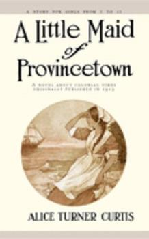 A Little Maid of Provincetown 1557093318 Book Cover