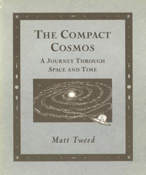 Compact Cosmos: A Journey Through Space and Time 0802714552 Book Cover