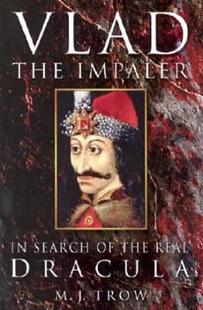 Vlad the Impaler: In Search of the Real Dracula 0750935227 Book Cover