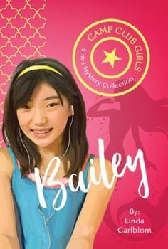 Camp Club Girls: Bailey - Book  of the Camp Club Girls