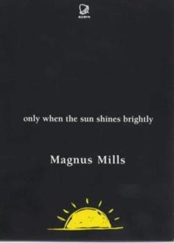 Only When the Sun Shines Brightly 0953420515 Book Cover