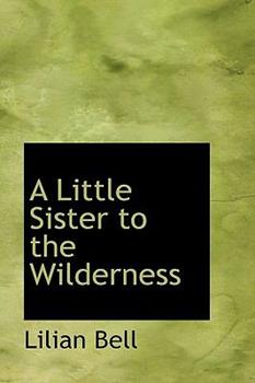 Paperback A Little Sister to the Wilderness Book