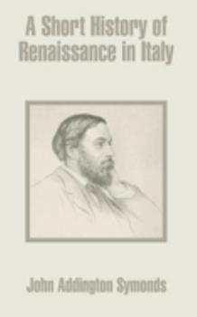 Paperback A Short History of Renaissance in Italy Book
