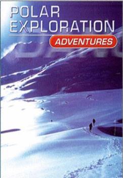 Polar Exploration Adventures (Dangerous Adventures) 0736805729 Book Cover