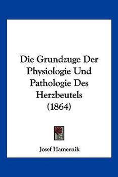 Paperback Die Grundzuge der Physiologie und Pathologie des Herzbeutels Book