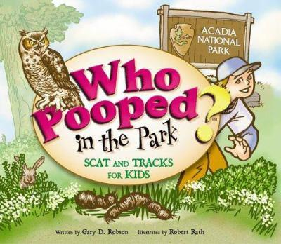 Paperback Who Pooped in the Park? Acadia National Park Book
