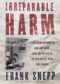 Irreparable Harm: A Firsthand Account of How One Agent Took on the CIA in an Epic Battle over Secrecy and Free Speech 0394505034 Book Cover