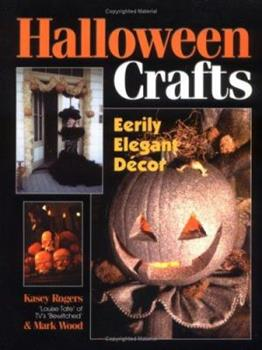 Halloween Crafts: Eerily Elegant Decor 0873492919 Book Cover