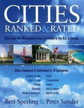Cities Ranked and Rated: More than 400 Metropolitan Areas Evaluated in the U.S. and Canada, 1st Edition 076452562X Book Cover
