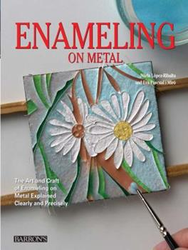 Hardcover Enameling on Metal: The Art and Craft of Enameling on Metal Explained Clearly and Precisely Book