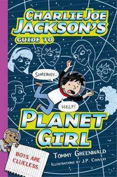 Charlie Joe Jackson's Guide to Planet Girl 159643841X Book Cover