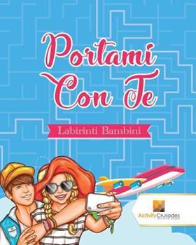 Paperback Portami Con Te: Labirinti Bambini [Italian] Book