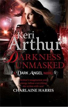 Darkness Unmasked - Book #5 of the Dark Angels